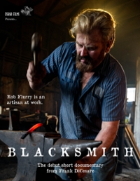 Oskar Films presents BLACKSMITH. Rob Flurry is an artisan at work. The debut short documentary from Frank DiCesare.
