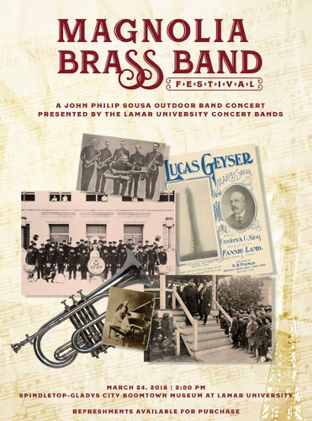 Magnolia Brass Band Festival, A John Philip Sousa Outdoor band concert presented by the LU concert bands. March 24, 2018 at 2:30pm  at Spindletop Gladys-City Boomtown museum. Refreshments available for purchase.