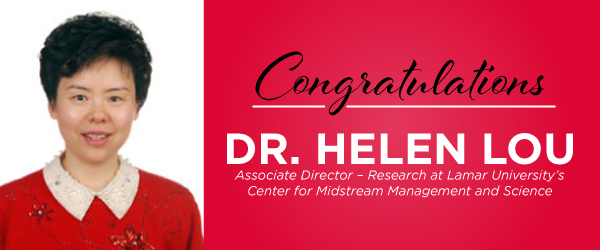Dr. Helen Lou appointed to a new position at Lamar University's Center for Midstream Management and Science