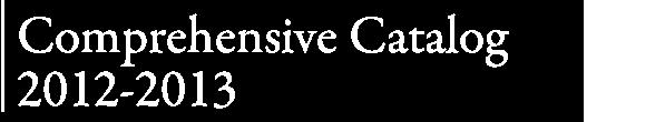 Comprehensive Catalog 2012-2013