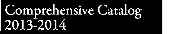 Comprehensive Catalog 2013-2014