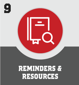 9 - Reminders and Resources - Click for Details
